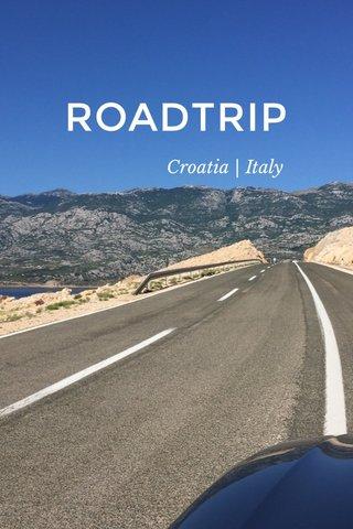 ROADTRIP Croatia | Italy