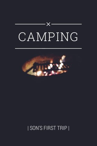 CAMPING | SON'S FIRST TRIP |