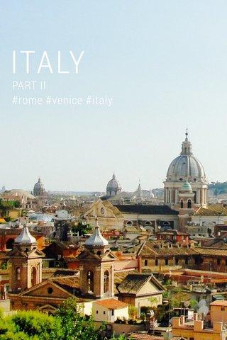 ITALY PART II #rome #venice #italy