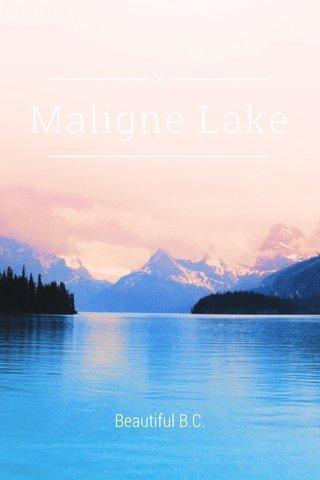 Maligne Lake Beautiful B.C.