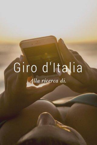 Giro d'Italia Alla ricerca di.
