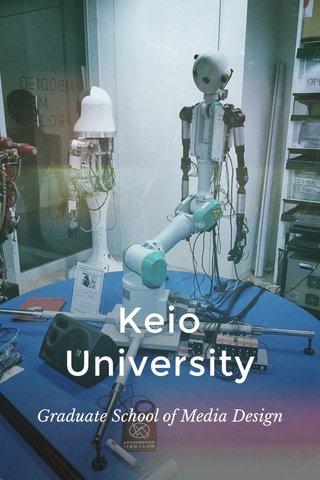 Keio University Graduate School of Media Design