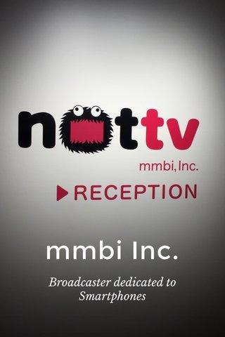 mmbi Inc. Broadcaster dedicated to Smartphones