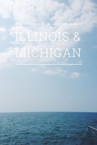 ILLINOIS & MICHIGAN