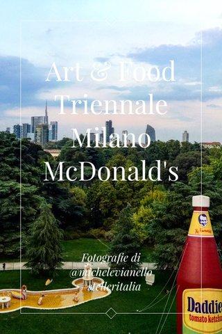 Art & Food Triennale Milano McDonald's Fotografie di @michelevianello #stelleritalia