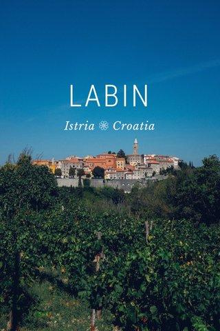 LABIN Istria ❁ Croatia