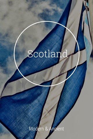 Scotland Modern & Ancient
