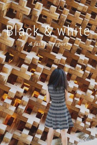 Black & white A fashion report