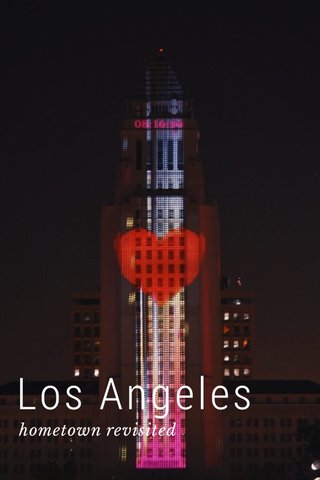 Los Angeles hometown revisited