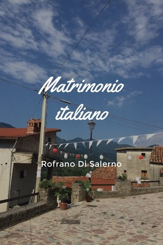 Matrimonio italiano Rofrano Di Salerno