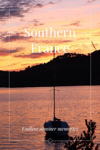 Southern France Endless summer memories