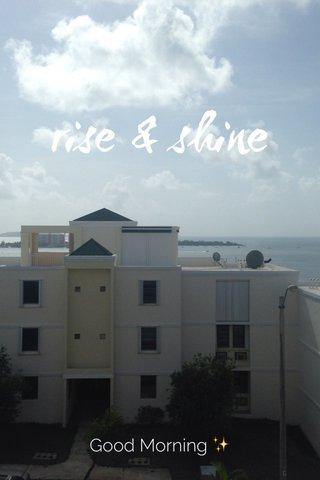 rise & shine Good Morning ✨