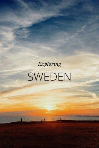 SWEDEN Exploring