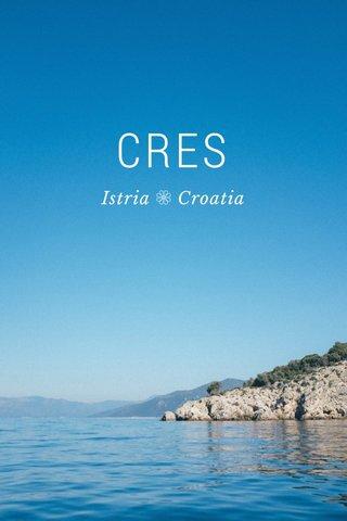CRES Istria ❁ Croatia