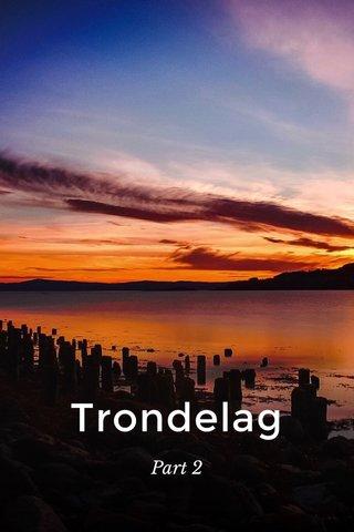 Trondelag Part 2