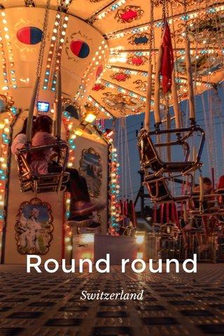 Round round Switzerland