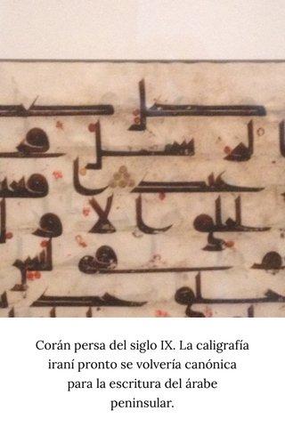 Corán persa del siglo IX. La caligrafía iraní pronto se volvería canónica para la escritura del árabe peninsular.