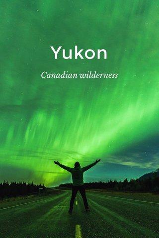 Yukon Canadian wilderness