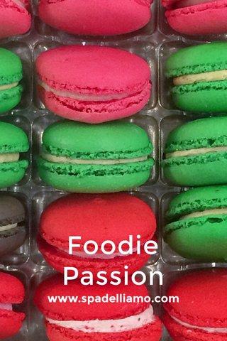 Foodie Passion www.spadelliamo.com
