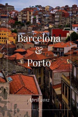 Barcelona & Porto April 2012