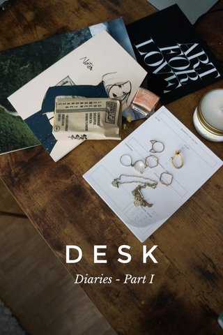 DESK Diaries - Part I