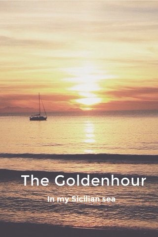 The Goldenhour In my Sicilian sea