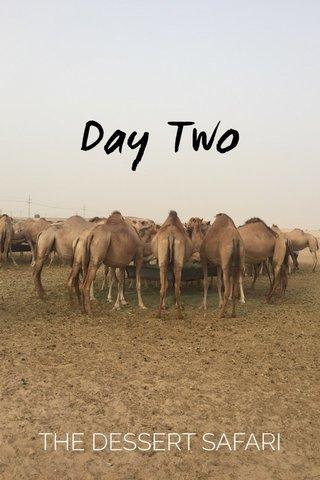 Day Two THE DESSERT SAFARI