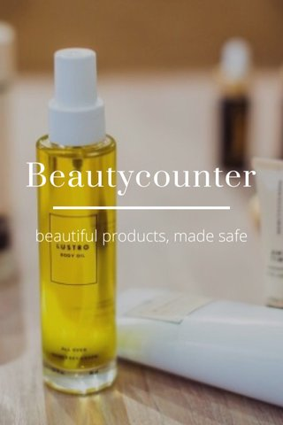Beautycounter beautiful products, made safe