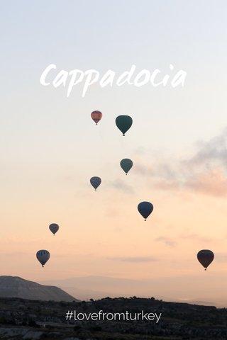 Cappadocia #lovefromturkey