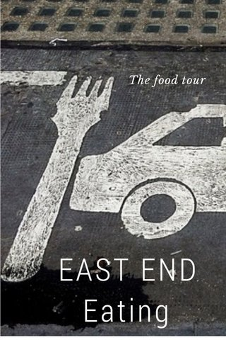 EAST END Eating The food tour