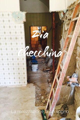 Zia Checchina La realizzazione di un sogno