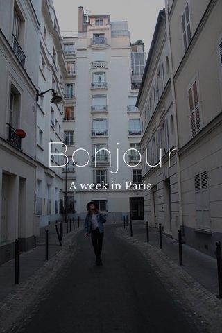 Bonjour A week in Paris