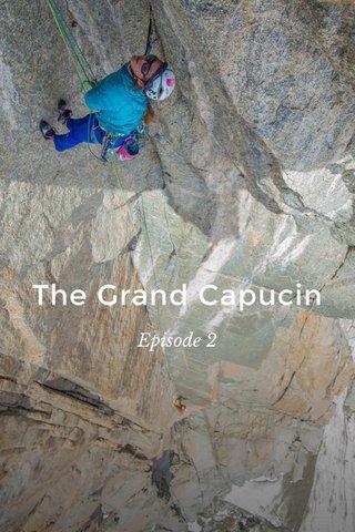 The Grand Capucin Episode 2