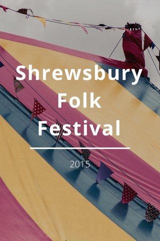 Shrewsbury Folk Festival 2015
