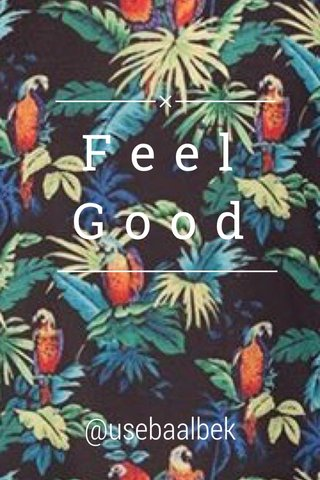 Feel Good @usebaalbek