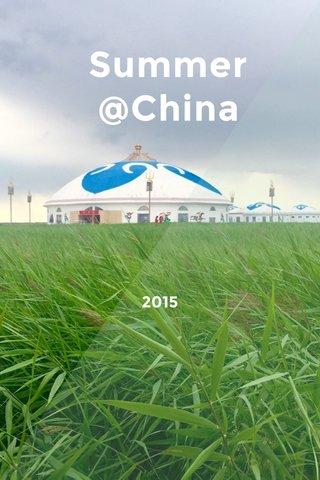 Summer @China 2015
