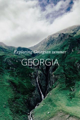 GEORGIA Exploring Georgian summer