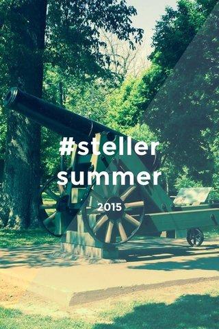 #steller summer 2015