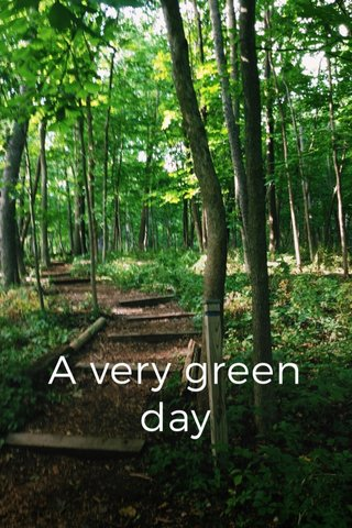 A very green day