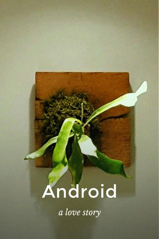 Android a love story