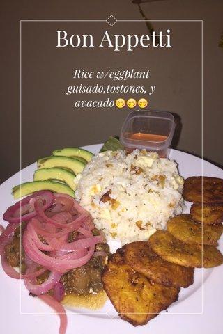 Bon Appetti Rice w/eggplant guisado,tostones, y avacado😋😋😋
