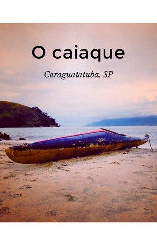 O caiaque Caraguatatuba, SP