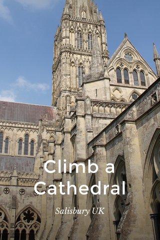 Climb a Cathedral Salisbury UK