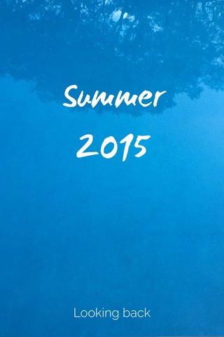 Summer 2015 Looking back