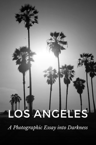 LOS ANGELES A Photographic Essay into Darkness