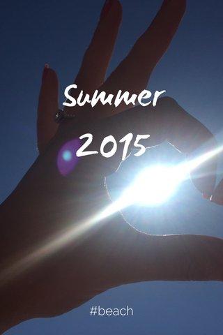 Summer 2015 #beach
