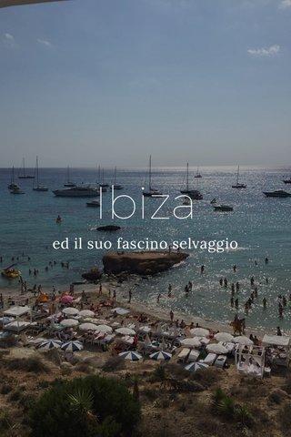 Ibiza ed il suo fascino selvaggio