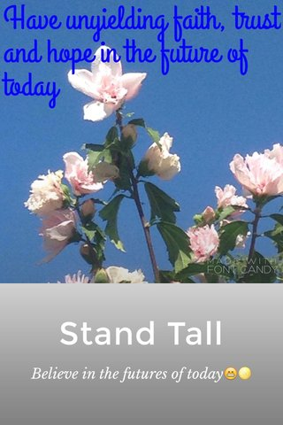 Stand Tall Believe in the futures of today😁🌕