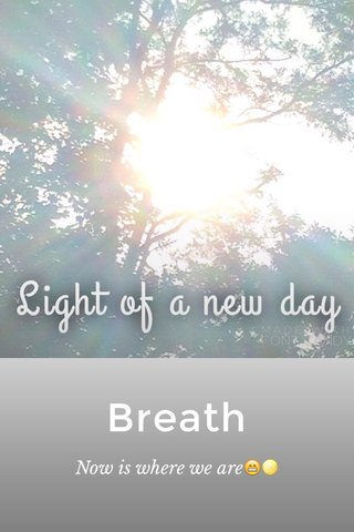 Breath Now is where we are😁🌕
