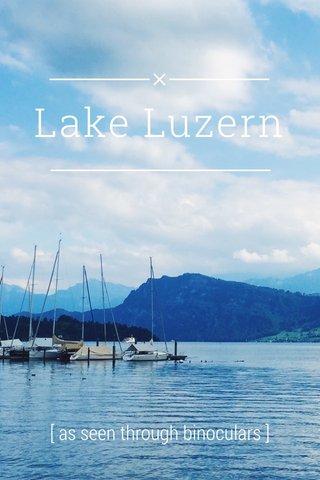 Lake Luzern [ as seen through binoculars ]
